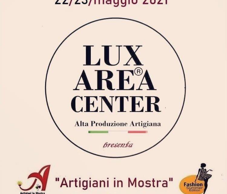 """Lux Area Center """"Artigiani in mostra"""" Fashion Edition nella Coffee House di Palazzo Colonna il 22 e 23 maggio 2021"""